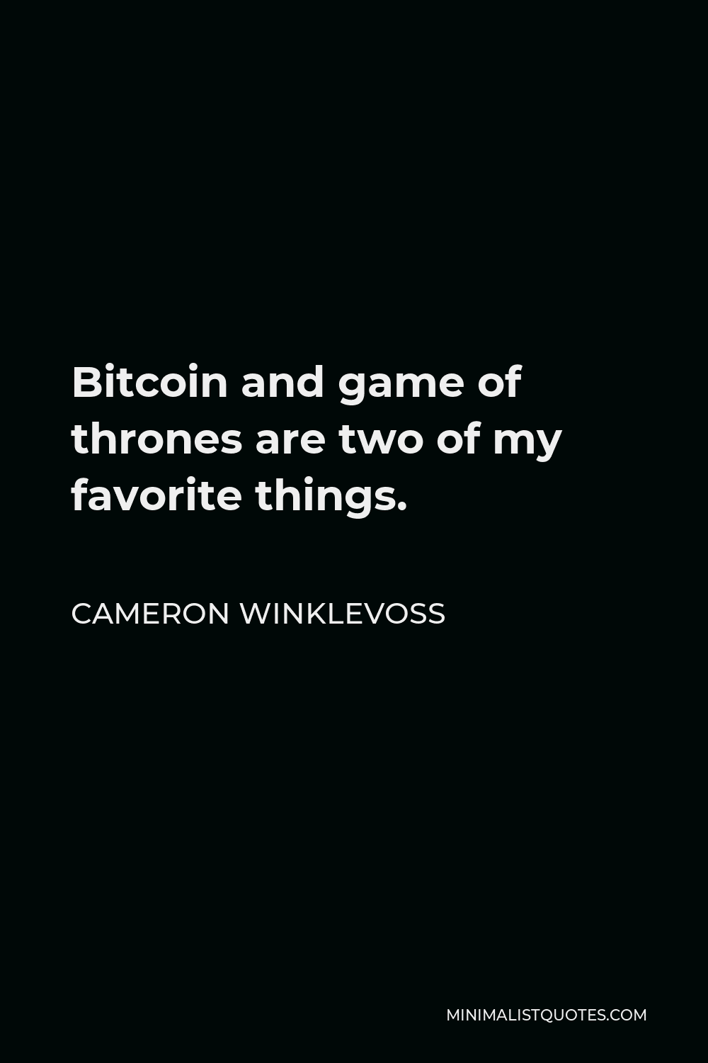 Cameron Winklevoss Quote Bitcoin And Game Of Thrones Are Two Of My Favorite Things
