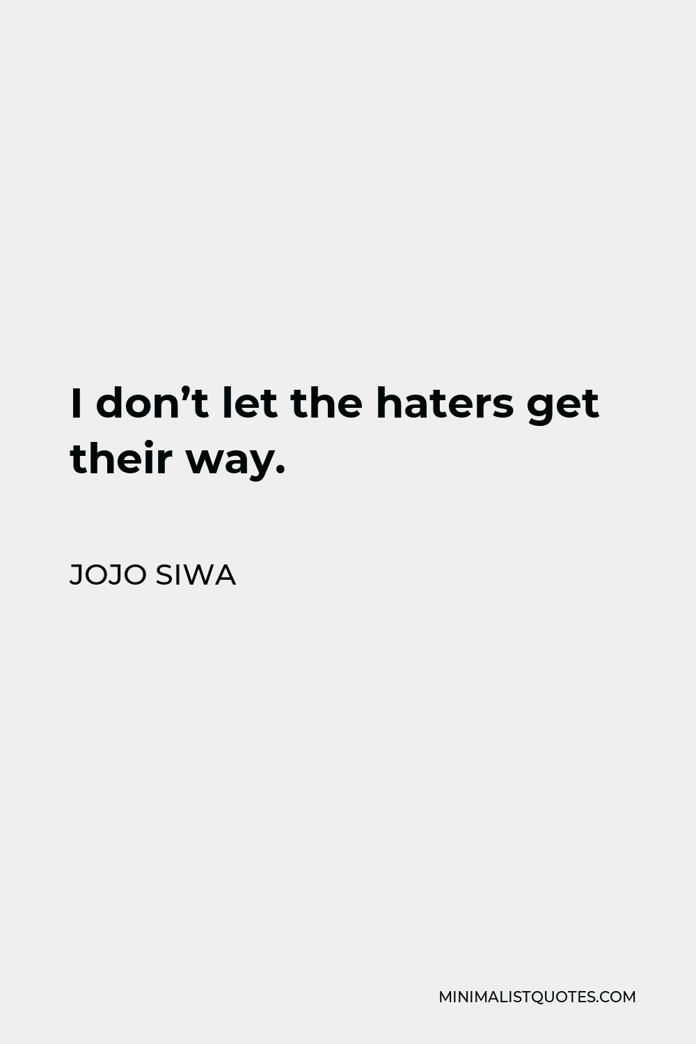 JoJo Siwa Quote - I don't let the haters get their way.