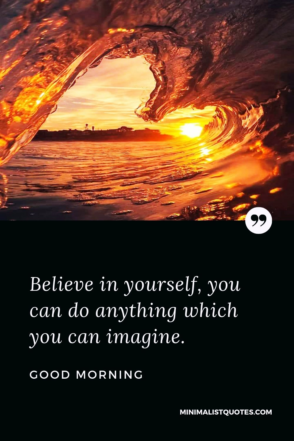 Good Morning Wish & Message With Image: Believe in yourself, you can do anything which you can imagine.