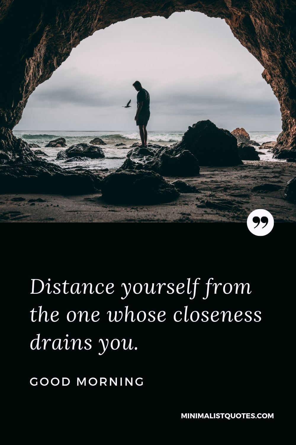 Good Morning Wish & Message With Image: Distance yourselffrom the one whose closeness drains you.