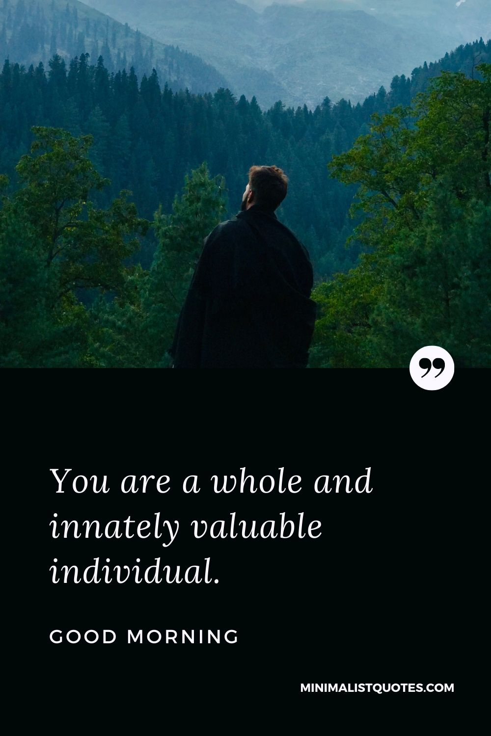 Good Morning Wish & Message With Image: You are a whole and innately valuable individual.