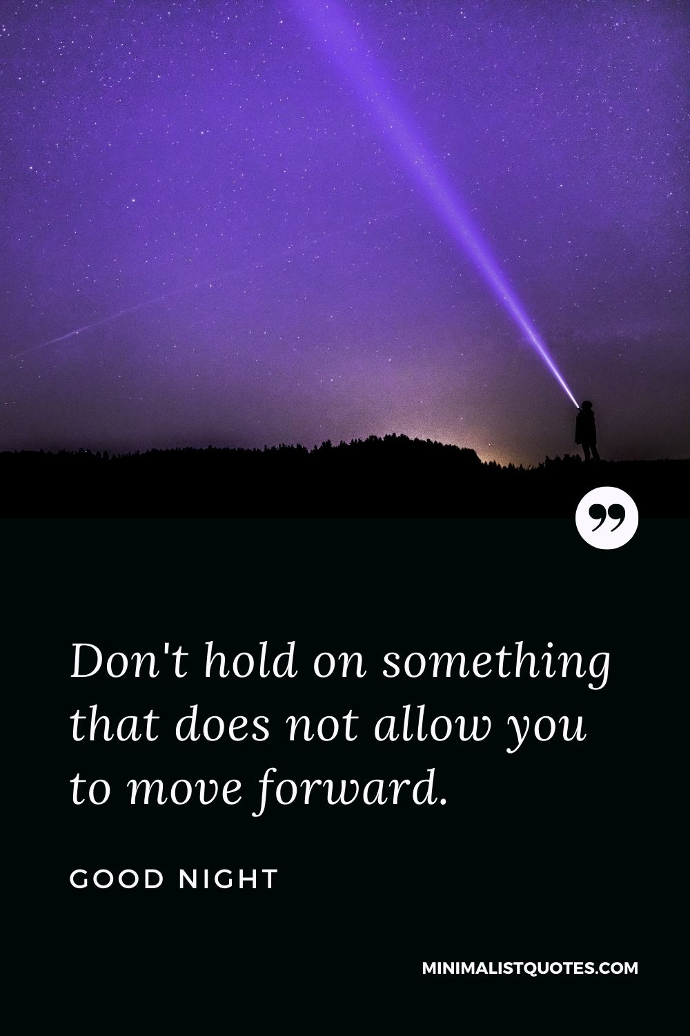 Good Night Wishes - Don't hold on something that does not allow you to move forward.