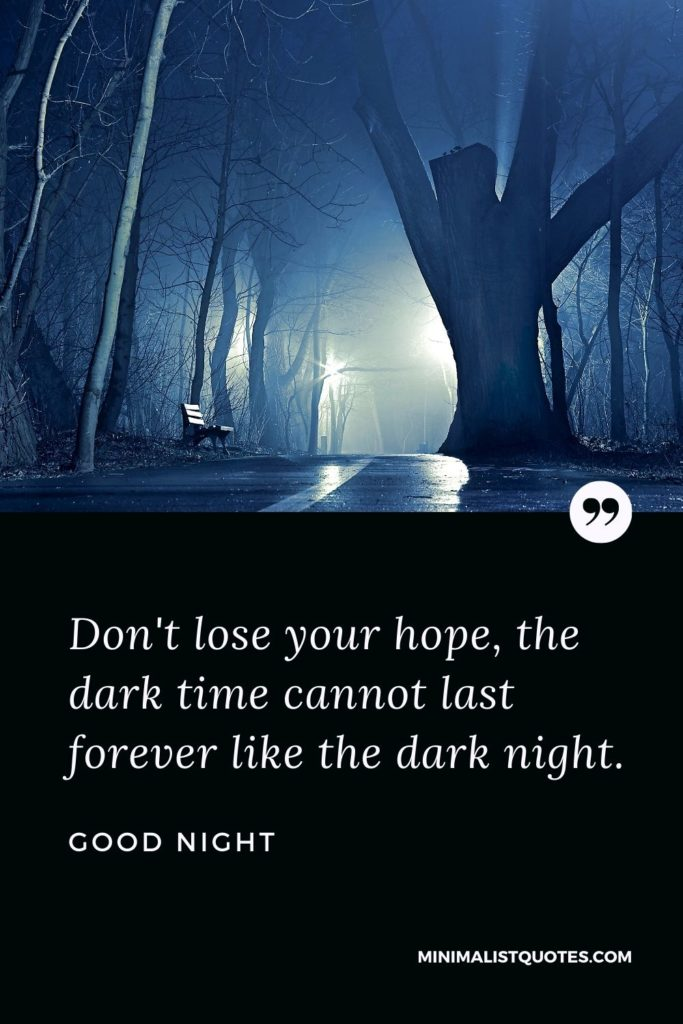 Good Night Wishes - Don't lose your hope, the dark time cannot last forever like the dark night.