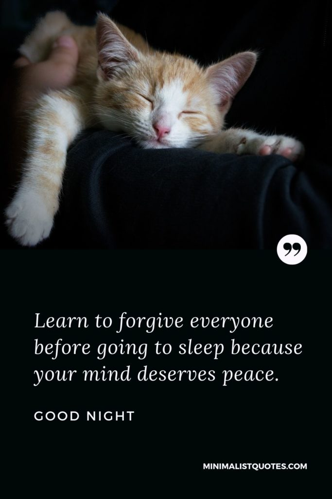 Good Night Wishes - Learn to forgive everyone before going to sleep because your mind deserves peace.
