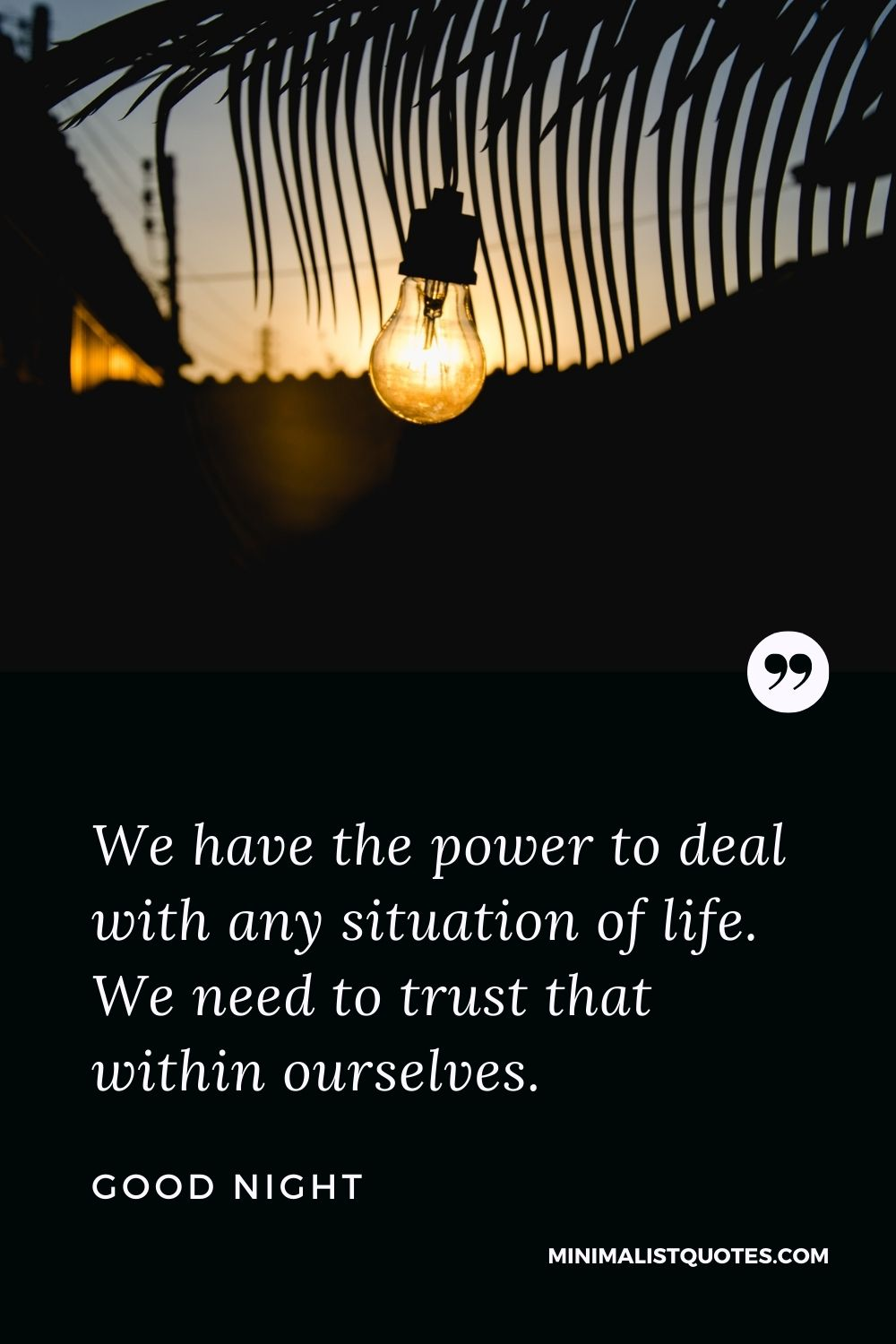 Good Night Wishes - We have the power to deal with any situation of life. We need to trust that within ourselves.
