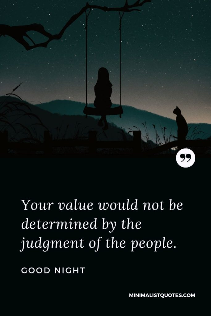 Good Night Wishes - Your value wouldnot be determined by the judgment of the people.