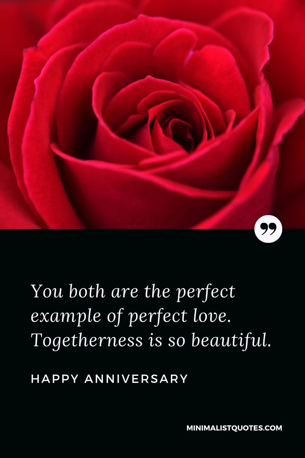 Happy Anniversary Wishes - You both are the perfect example of perfect love. Togetherness is so beautiful.