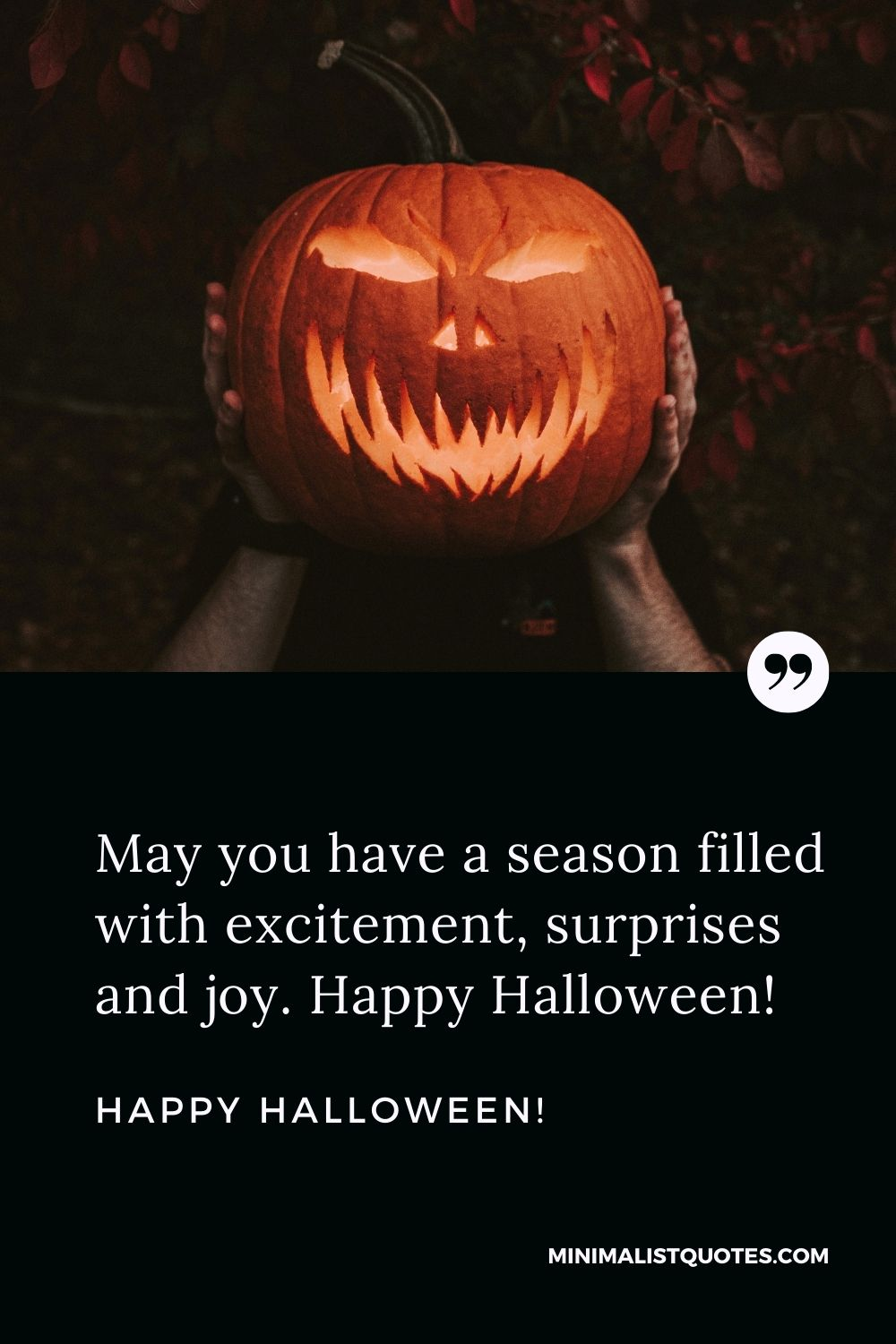 Happy Halloween Wishes - May you have a season filled with excitement, surprises and joy.