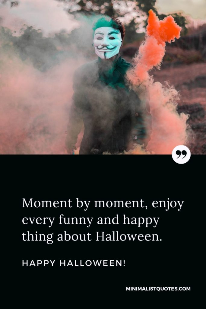Happy Birthday Wishes - Moment by moment, enjoy every funny and happy thing about Halloween.