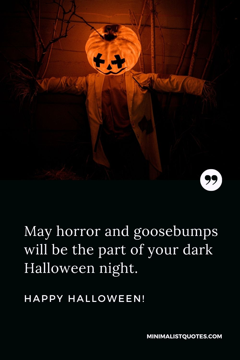 Happy Halloween Wishes - May horror and goosebumps will be the part of your dark Halloween night.