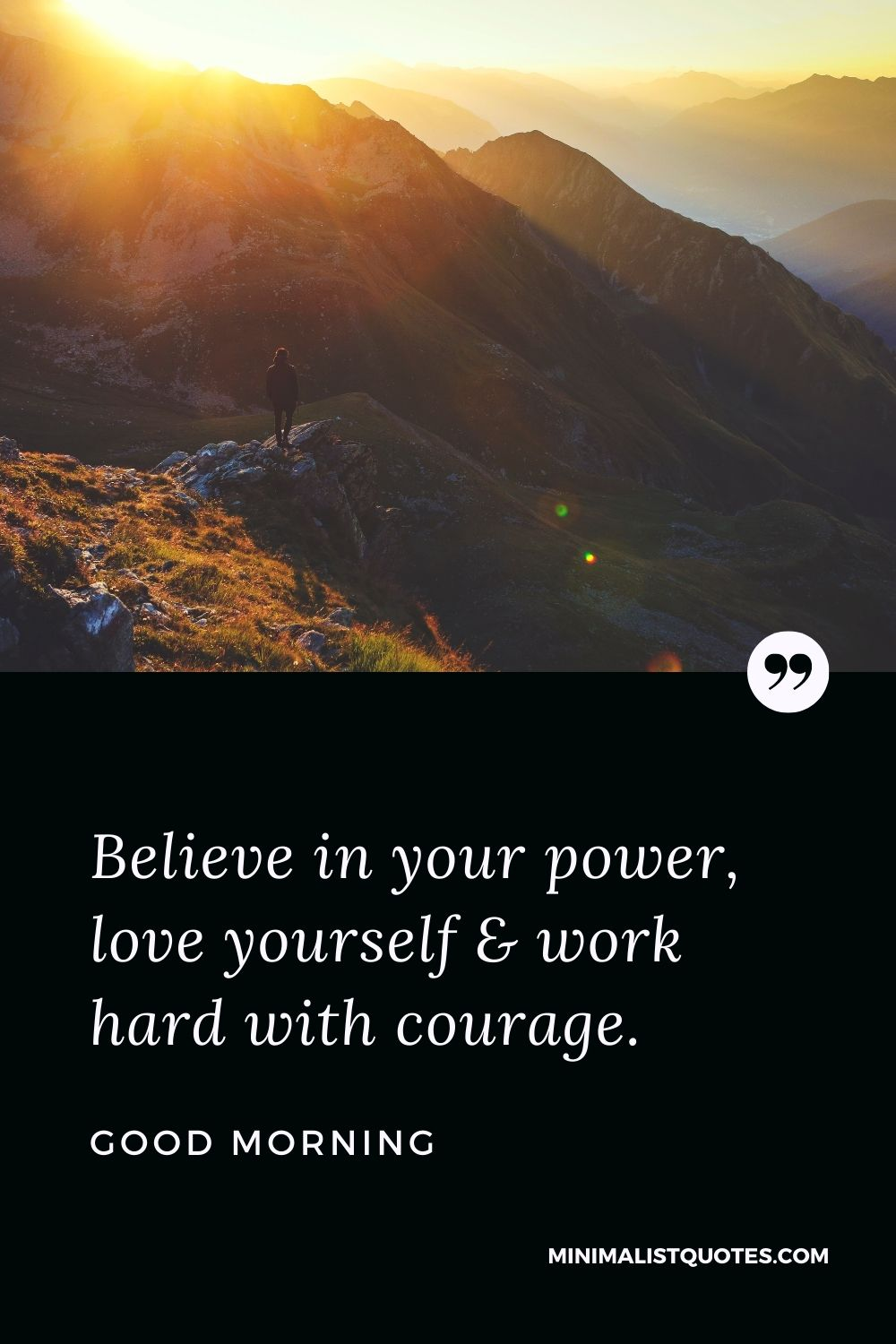 Good Morning Wish & Message With Image: Believein your power, love yourself & work hard with courage.