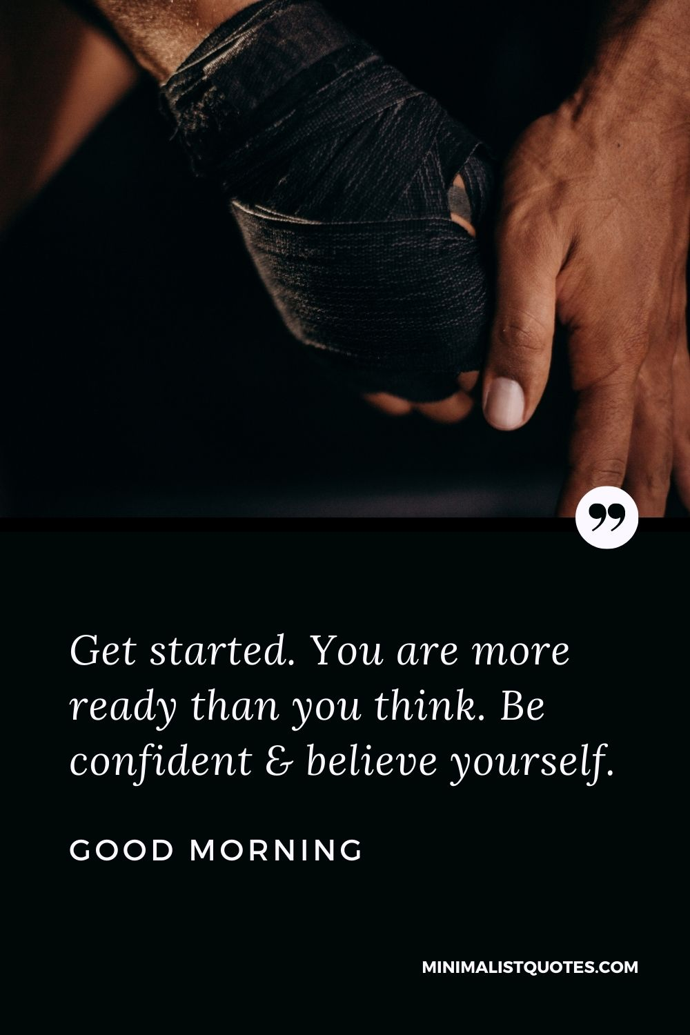 Good Morning Wish & Message With Image: Get started. You are more ready than you think. Be confident & believe yourself.