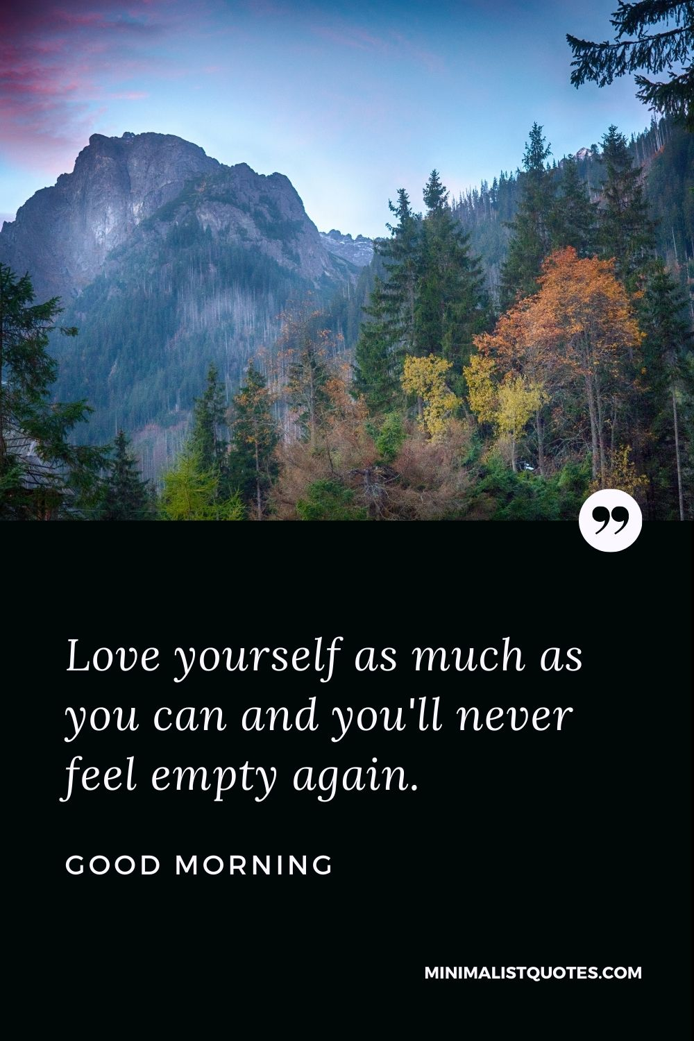 Good Morning Wish & Message With Image: Love yourself as much as you can and you'll never feel emptyagain.
