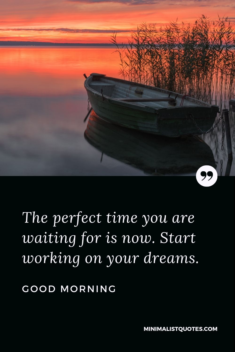 Good Morning Wish & Message With Image: The perfect time you are waiting for is now. Start working on your dreams.