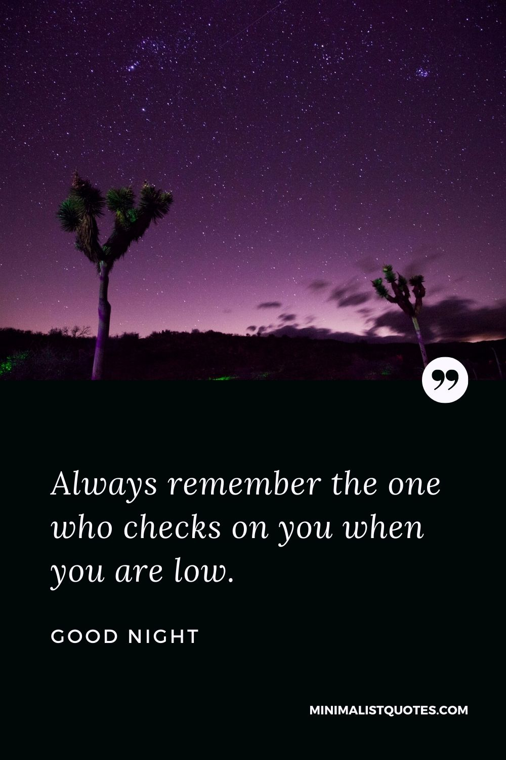 Good Night Wishes - Always remember the one who checks on you when you are low.