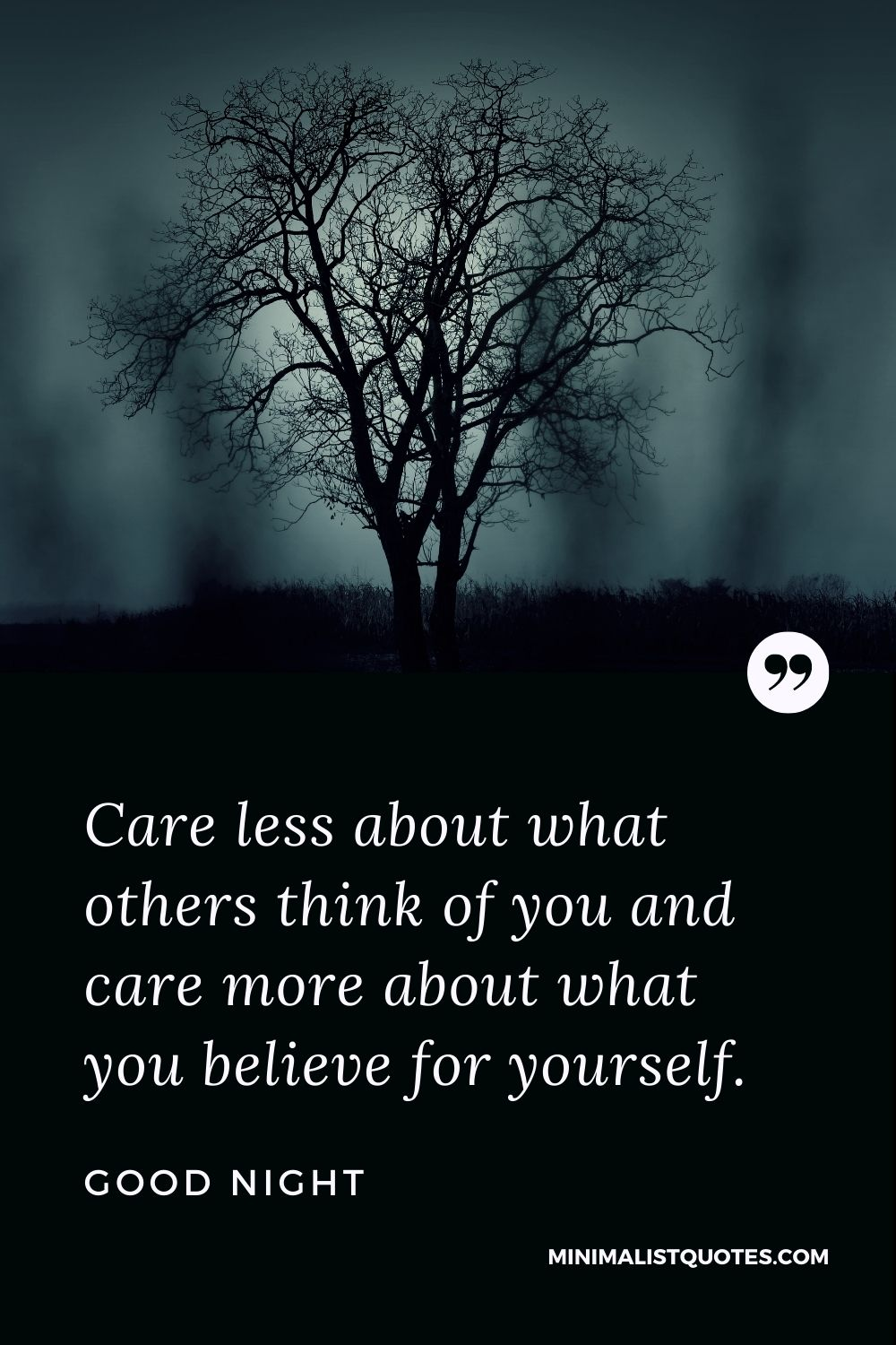 Good Night Wishes - Care less about what others think of you and care more about what you believe for yourself.