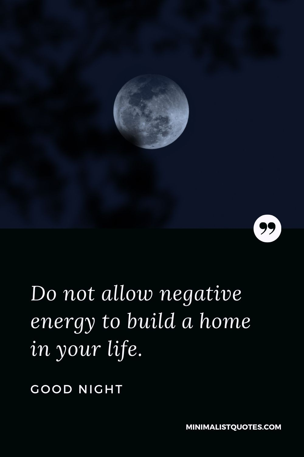 Good Night Wishes - Do not allow negative energy to build a home in your life.