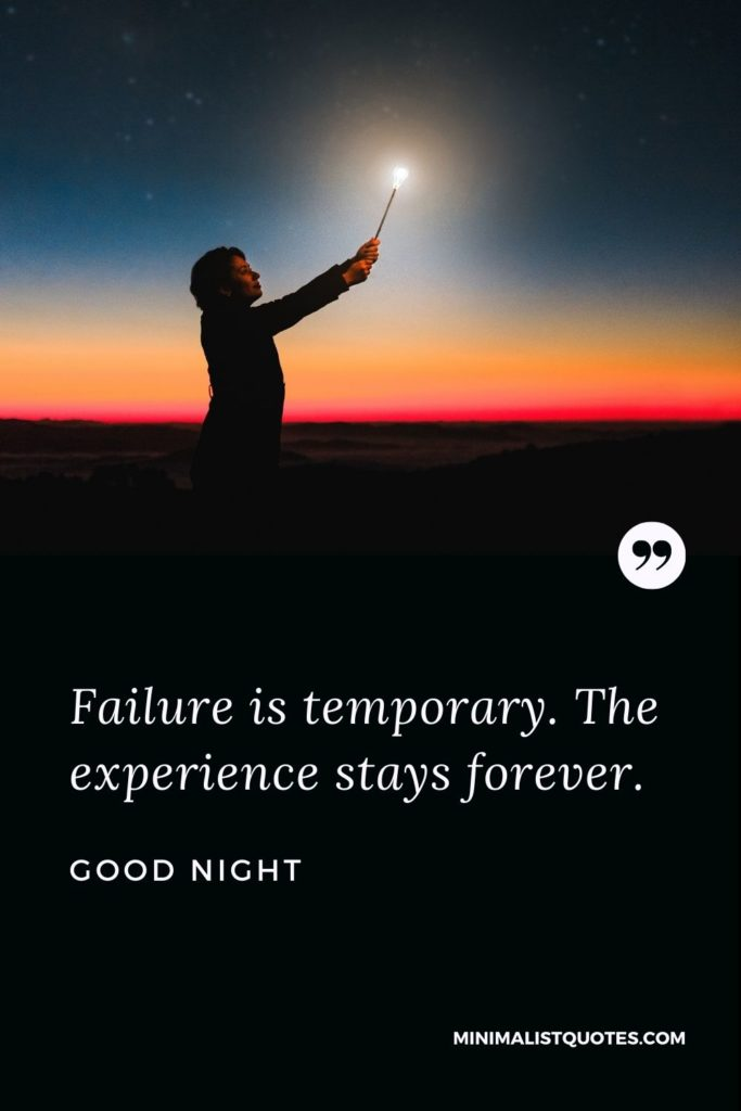 Good Night Wishes - Failure is temporary. The experience stays forever.