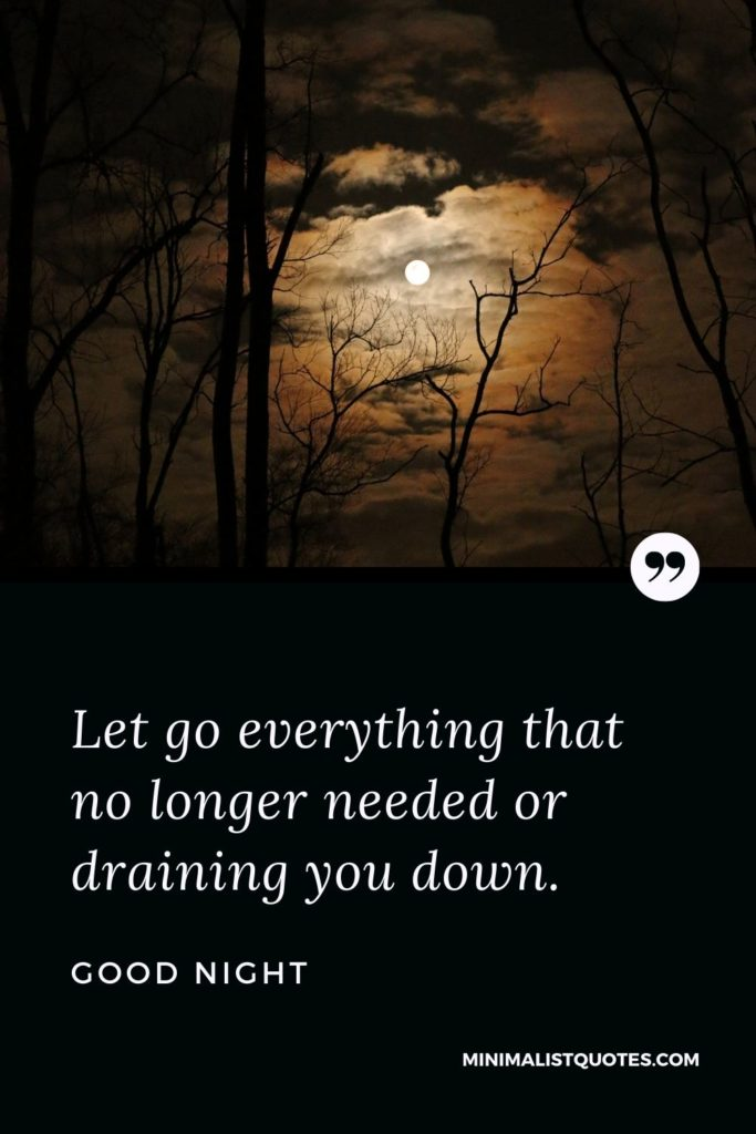 Good Night Wishes - Let go everything that no longer needed or draining you down.