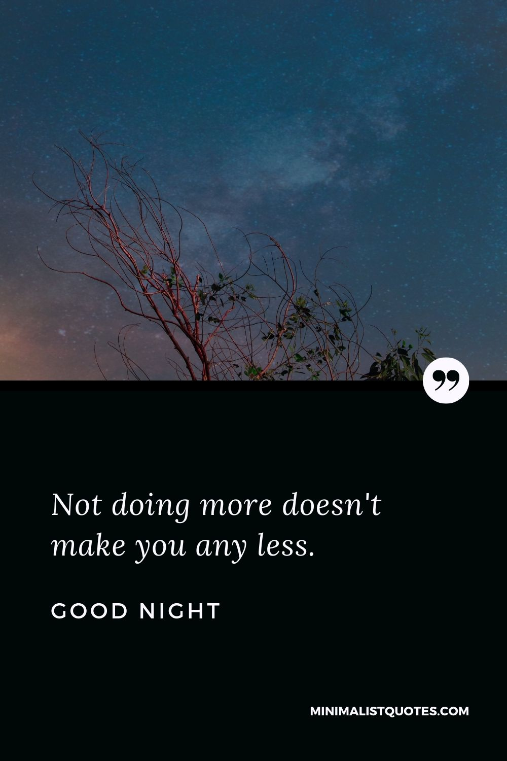 Good Night Wishes - Not doing more doesn't make you any less.