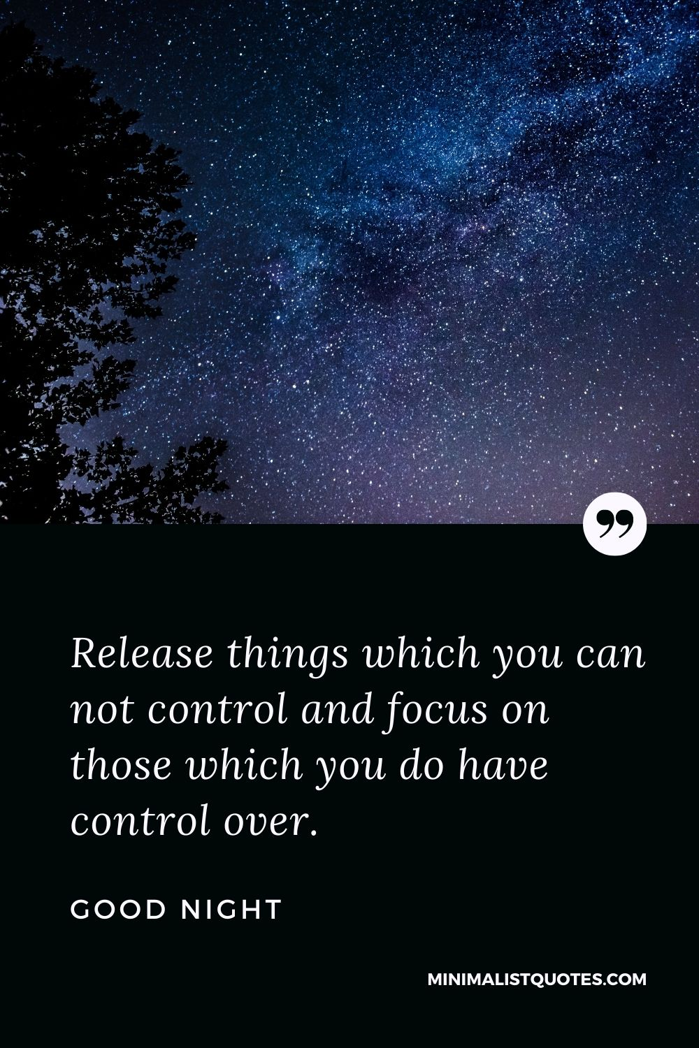 Good Night Wishes - Release things which you can not control and focus on those which you do have control over.