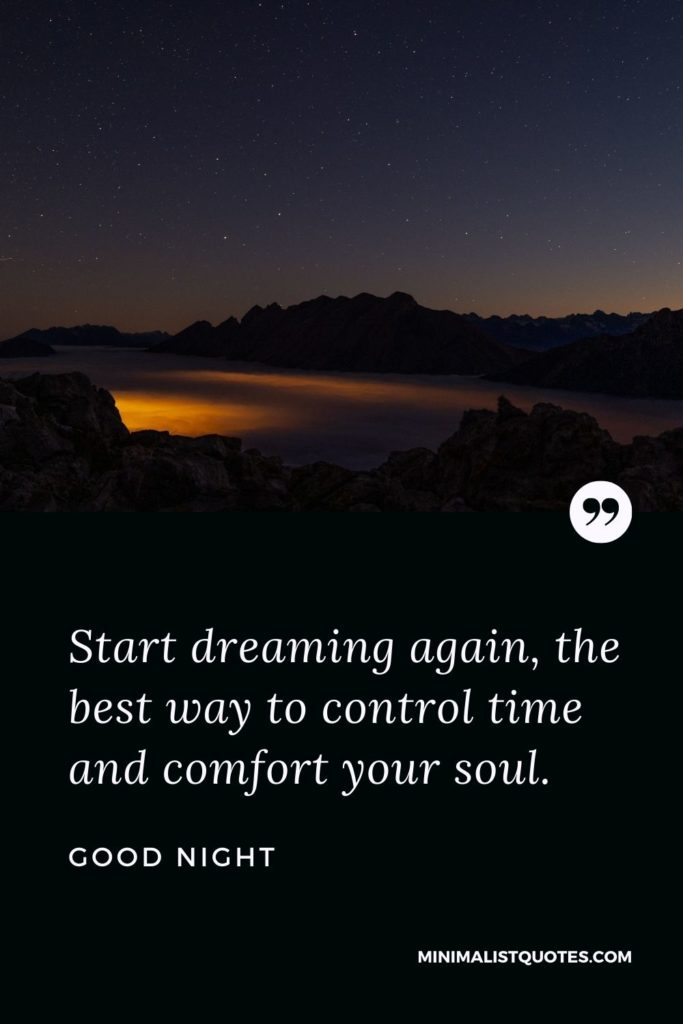 Good Night Wishes - Start dreaming again, the Best way to control time and comfort your soul.