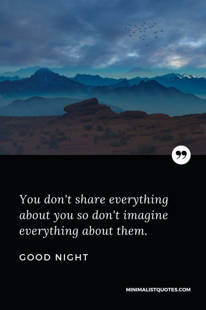 Good Night Wishes - You don't share everything about you so don't imagine everything about them.
