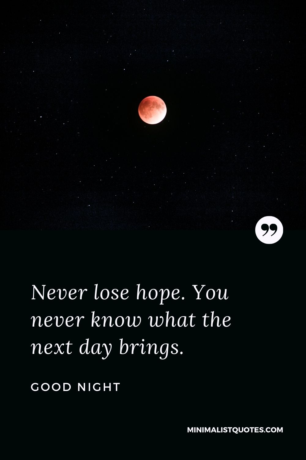 Good Night Wishes - Never lose hope. You never know what the next day brings.