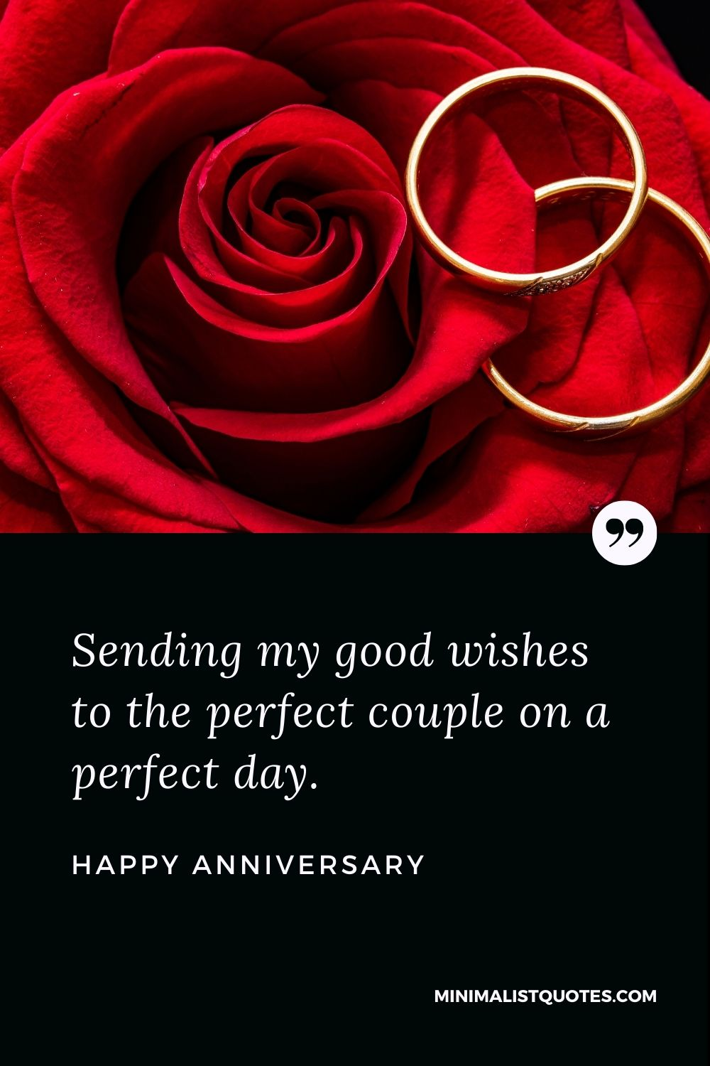 Happy Anniversary - Sending my good wishes to the perfect couple on a perfect day.