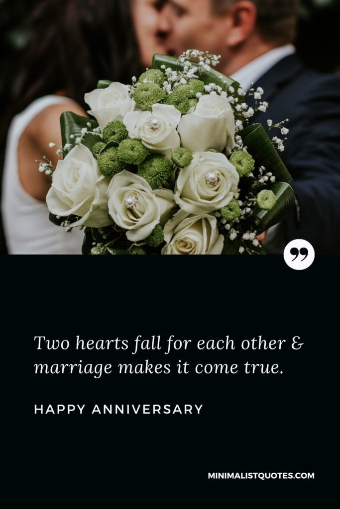 Happy Anniversary Wish - Two hearts fall for each other & marriage makes it come true.