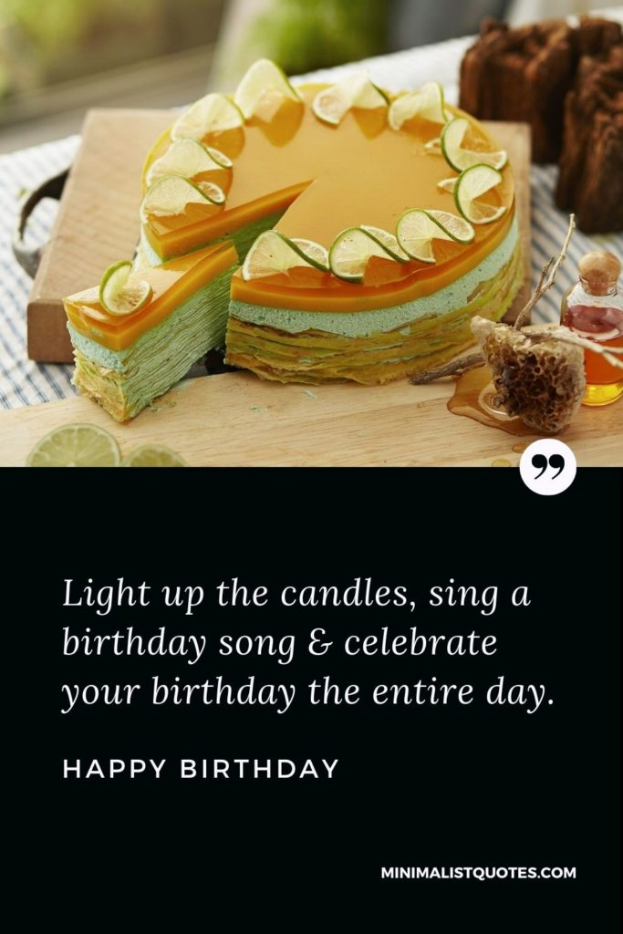 Happy Birthday Wishes - Light up the candles,sing a birthday song & celebrate your birthday the entire day.