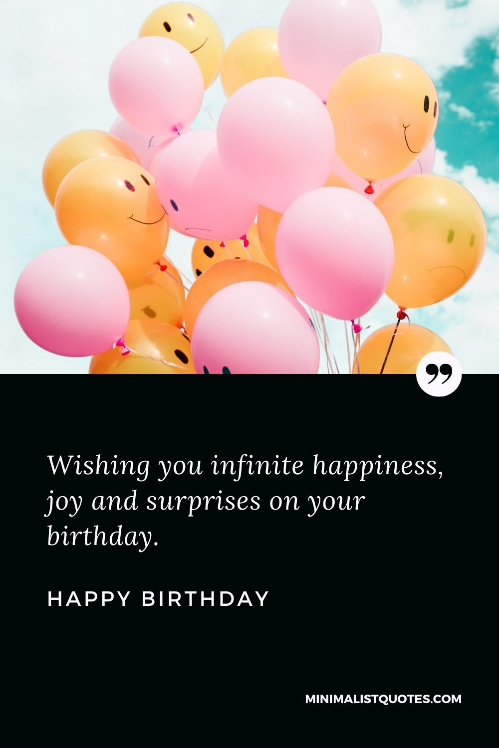 Happy Birthday Wishes - Wishing you infinite happiness, joy and surprises on your birthday.