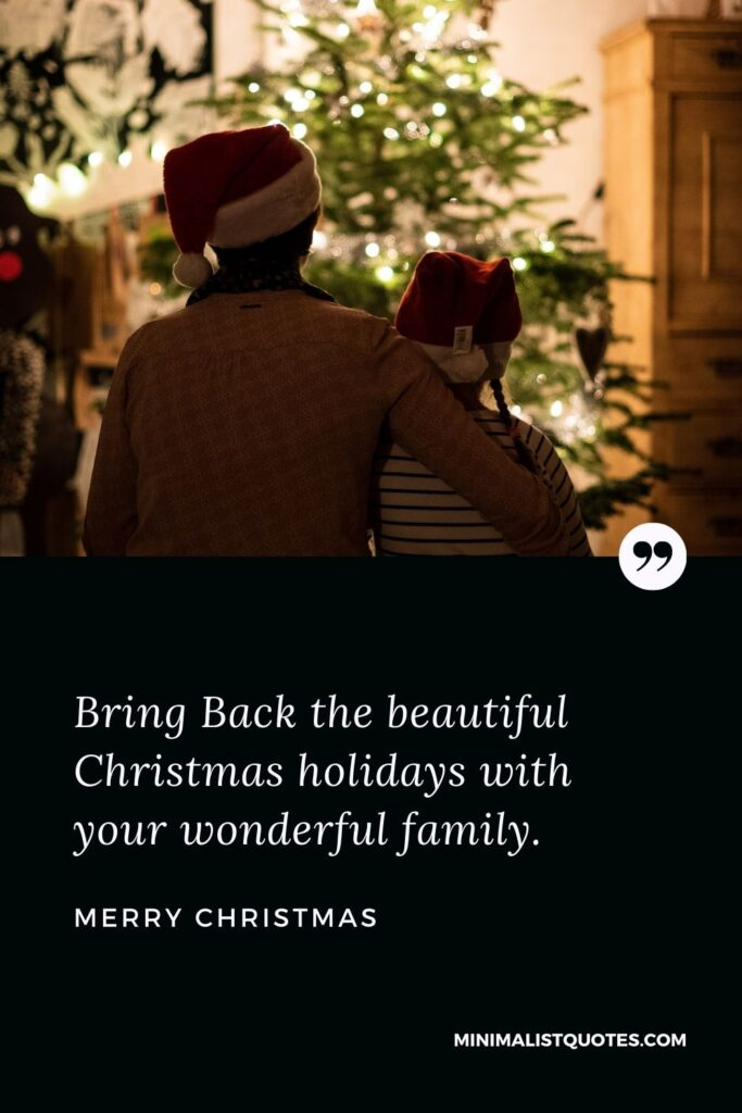 Merry Christmas Wish - Bring Back the beautiful Christmas holidays with your wonderful family.