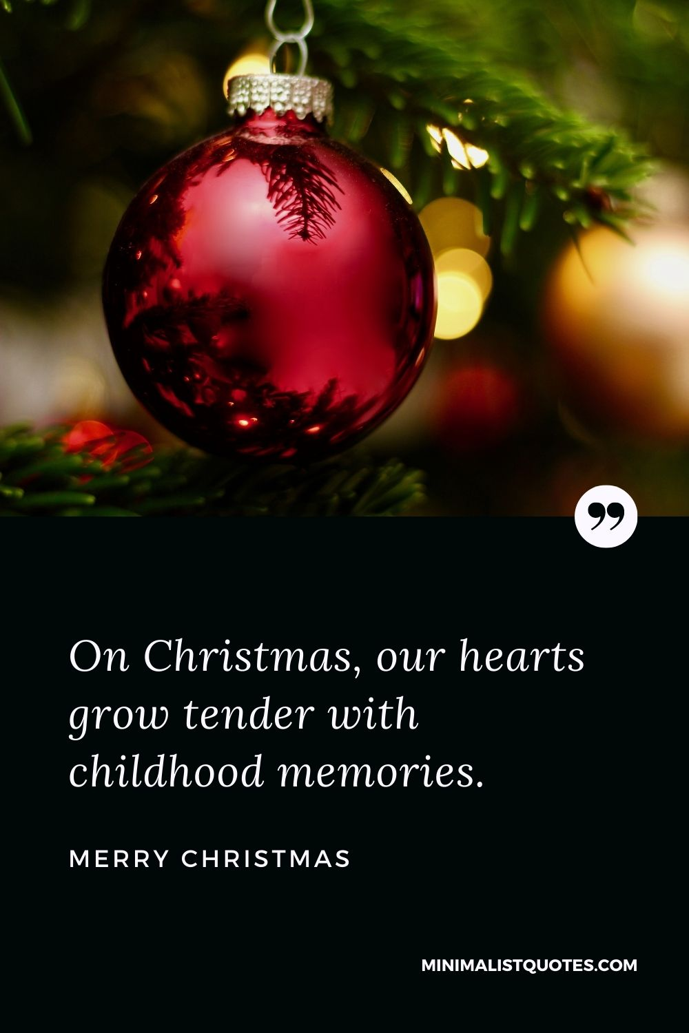Merry Christmas Wish - On Christmas, our hearts grow tender with childhood memories. Merry Christmas!