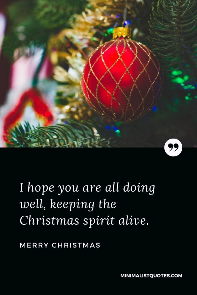 Merry Christmas Wish - I hope you are all doing well, keeping the Christmas spirit alive.