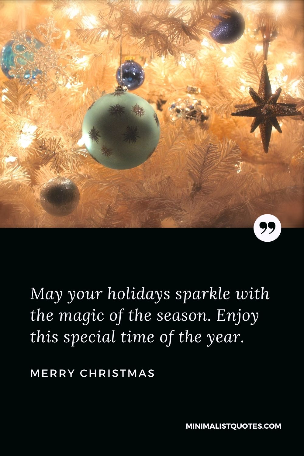 Merry Christmas Wish - May your holidays sparkle with the magic of the season. Enjoy this special time of the year.