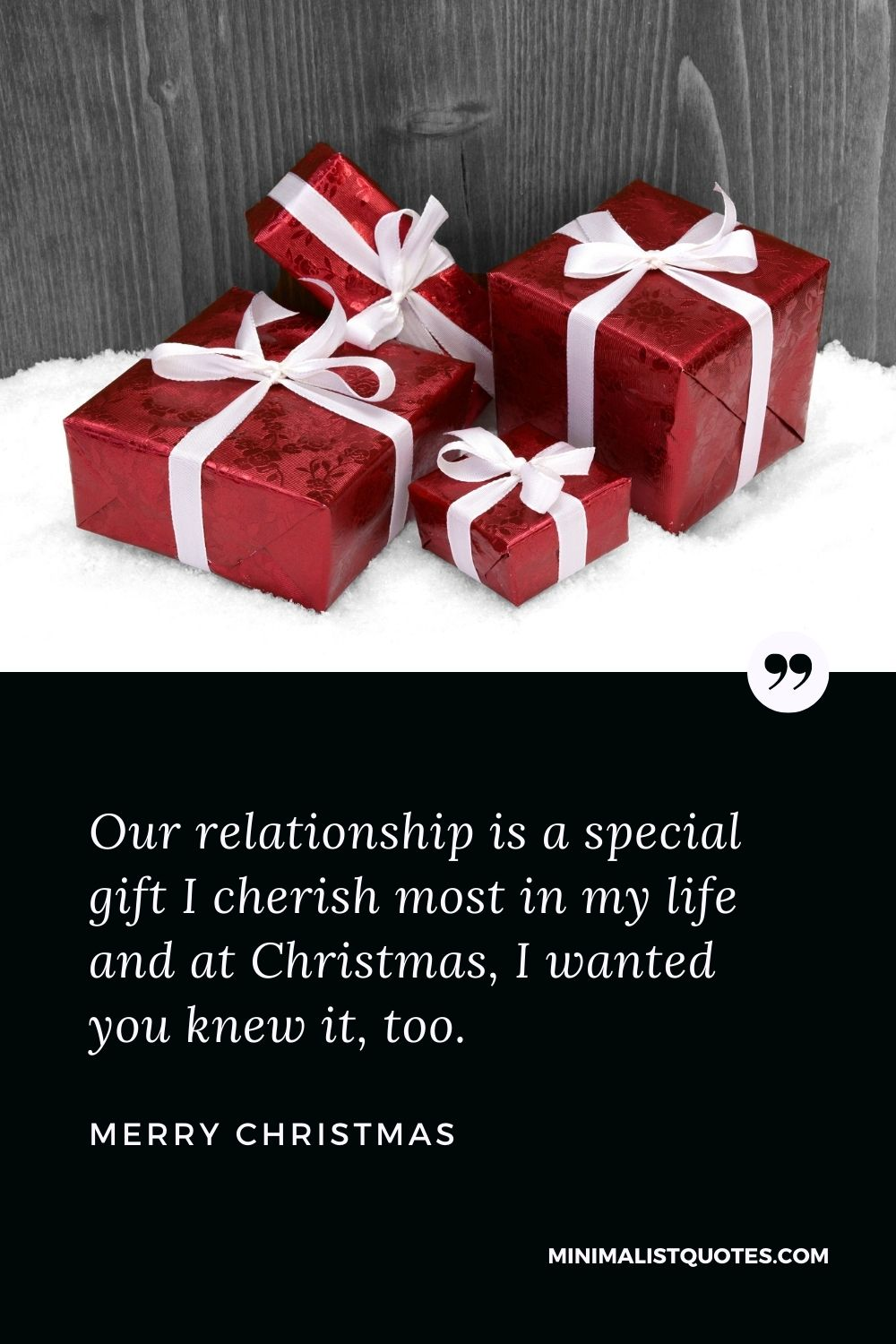 Merry Christmas Wish - Our relationship isa special gift I cherish most in my life and at Christmas, I wanted you knew it, too.