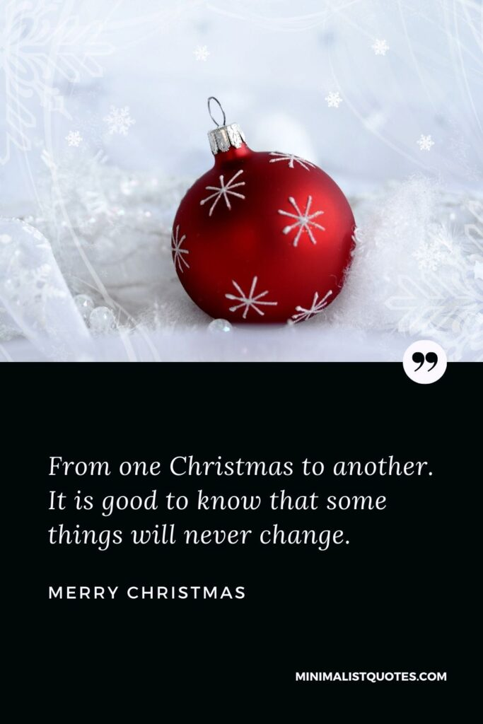 Merry Christmas Wish - From one Christmas to another. It is good to know that some things will never change.