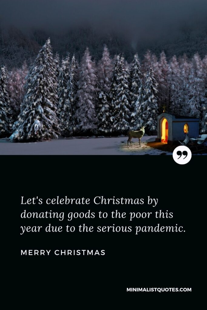 Merry Christmas Wish - Let's celebrate Christmas by donating goods to the poor this year due to theserious pandemic.