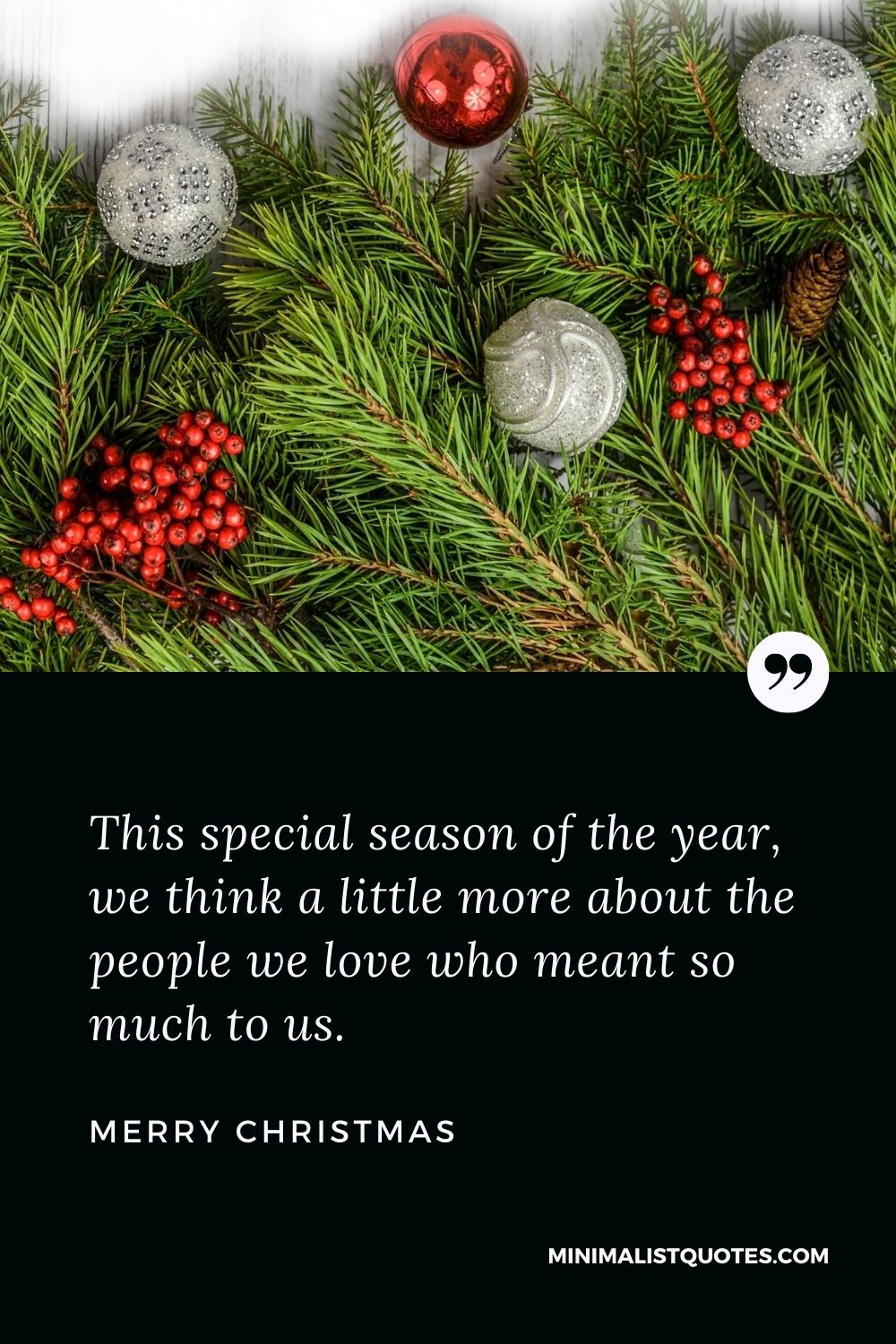 Merry Christmas Wish - This special season of the year, we think a little more about the people we love who meant so much to us.