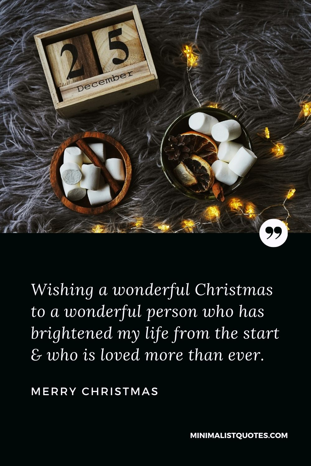 Merry Christmas Wish - Wishing a wonderful Christmas to a wonderful person who has brightened my life from the start &who is loved more than ever.