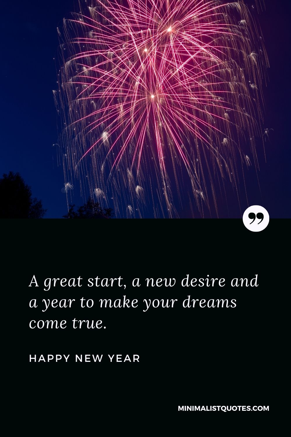 New Year Wish - A great start, a new desire and a year to make your dreams come true.