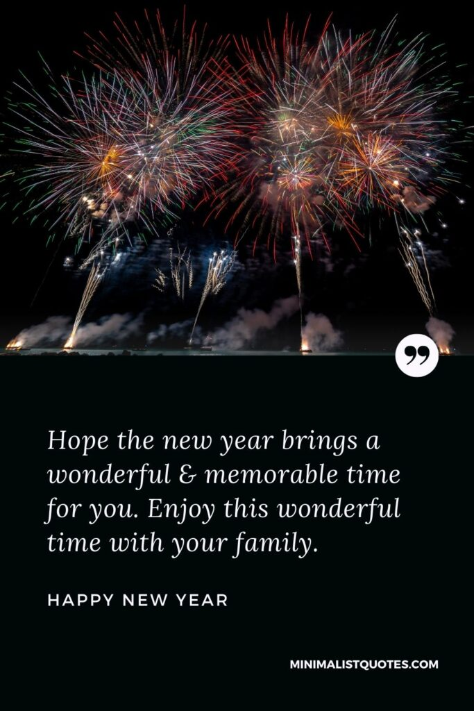 New Year Wish - Hope the new year brings a wonderful & memorabletime for you. Enjoy this wonderful time with your family.