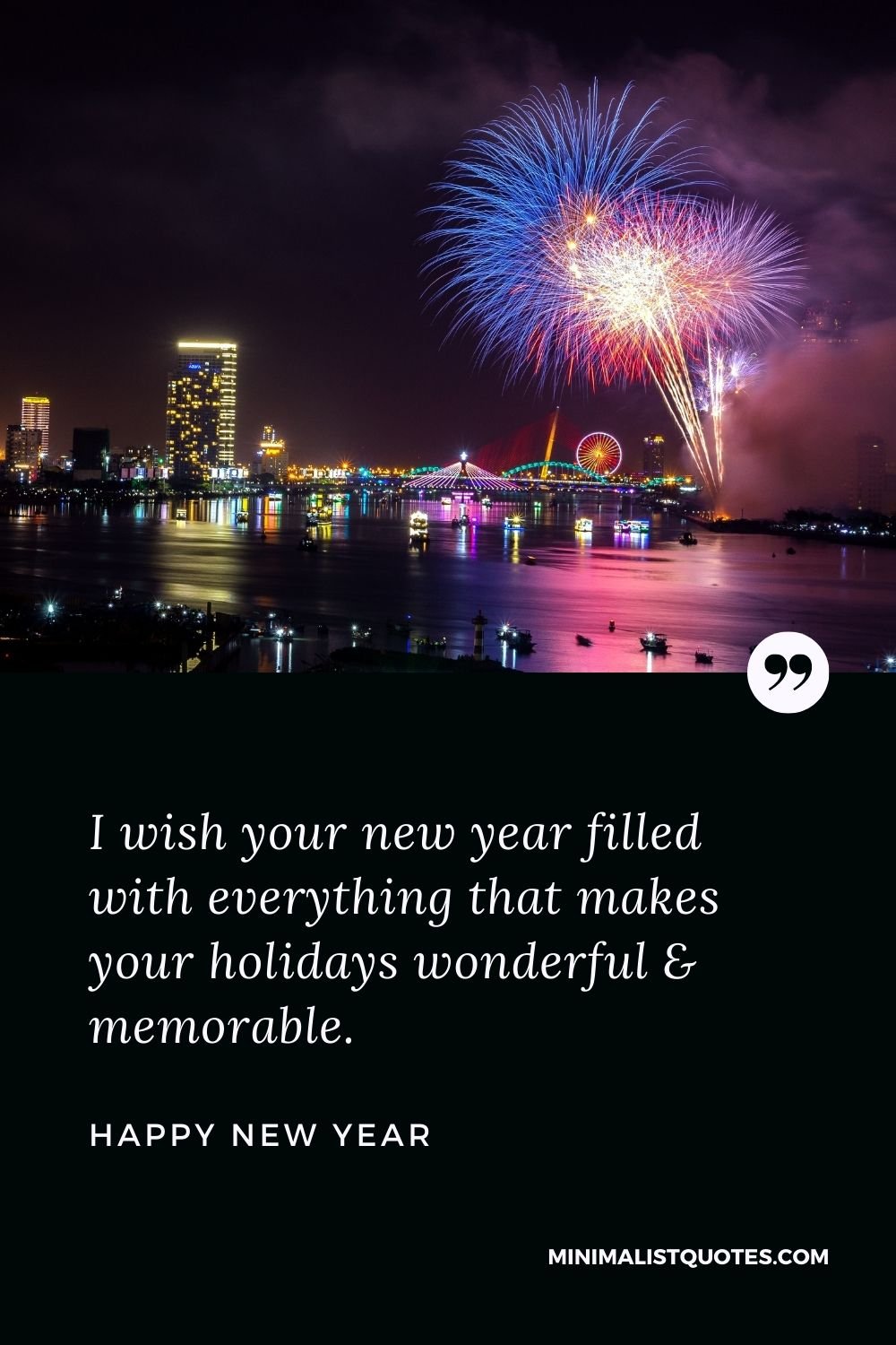 New Year Wish - I wish your new year filled with everything that makes your holidays wonderful & memorable.