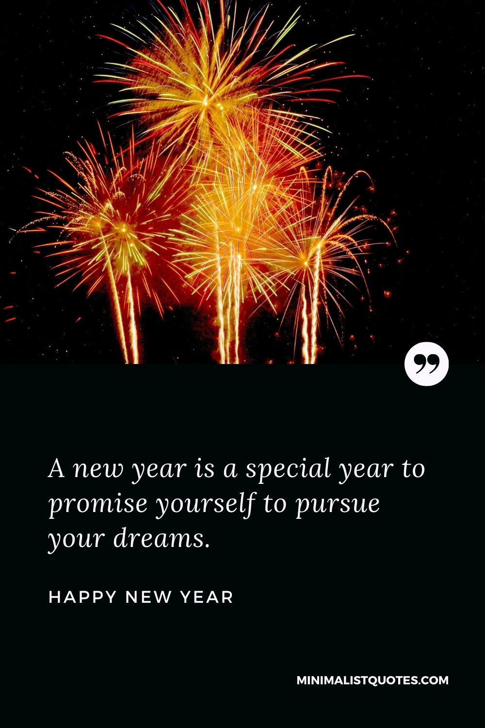 New Year Wish - A new year is a special year to promise yourself to pursue your dreams.