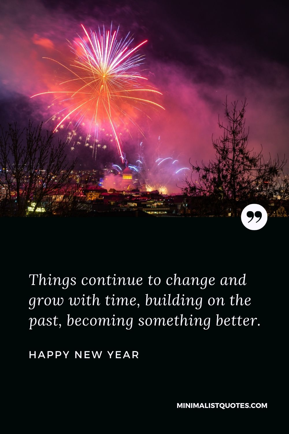 New Year Wish - Things continue to change and grow with time, building on the past, becoming something better.