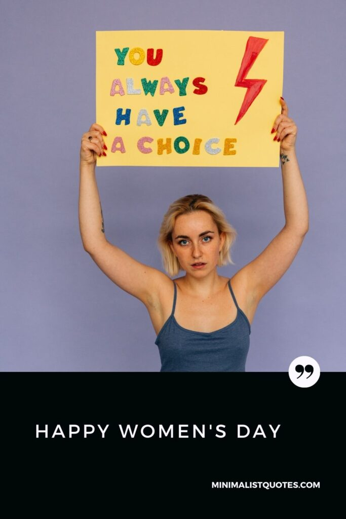 Women's Day Wish & Message: You always have a choice.