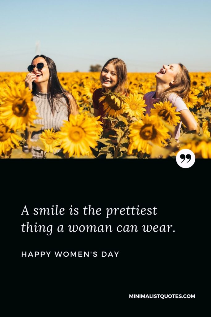 A smile is the prettiest thing a woman can wear. Happy Women's Day!