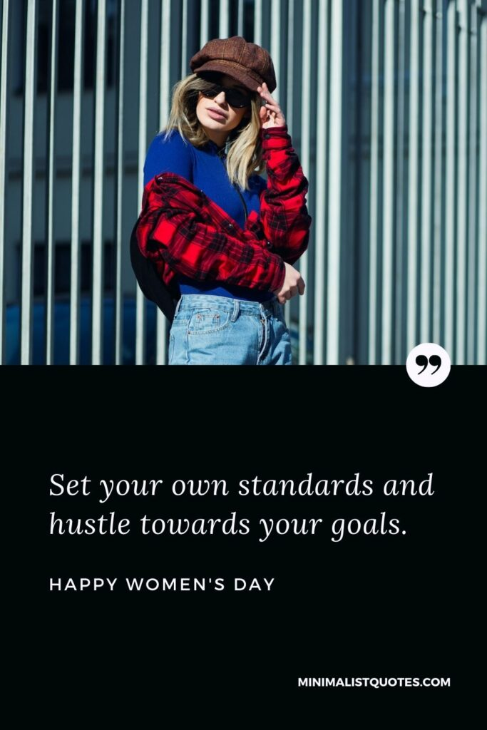 Women's Day Wish & Message Image: Set your own standards and hustle towards your goals.