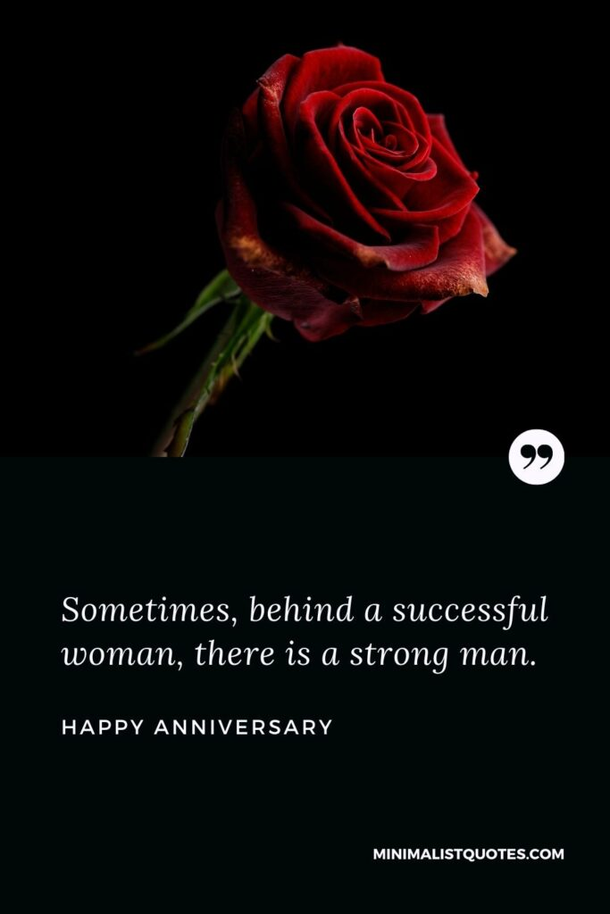 Anniversary Wish & Message With HD Image: Sometimes, behind a successful woman, there is a strong man.
